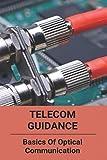 Telecom Guidance: Basics Of Optical Communication: Optical Communication Notes