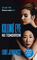 Killing Eve: No Tomorrow: The basis for the BAFTA-winning Killing Eve TV series (Killing Eve series)