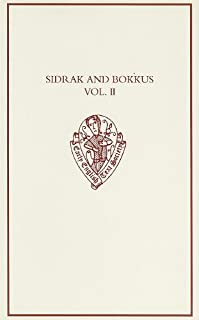 Sidrak and Bokkus, volume II: A Parallel-Text Edition from Bodleian Library, MS Laud Misc. 559, and British Library, MS Lansdowne 793 (Early English Text Society Original Series)