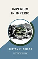 Imperium in Imperio (AmazonClassics Edition)