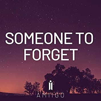 Someone to forget