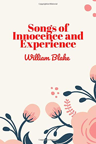 Songs of Innocence and Experience: (New Edition) - William Blake