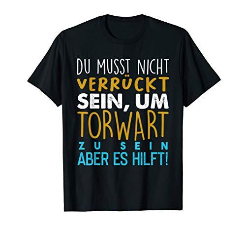 Lustiges Torwart T-Shirt Keeper Verrückt TShirt Gift T-Shirt