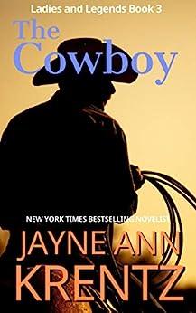 The Cowboy (Ladies and Legends Book 3) by [Jayne Ann Krentz]
