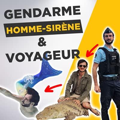 Le gendarme homme-sirène qui voyage 6 mois par an Podcast By  cover art
