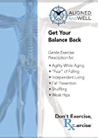 GET YOUR BALANCE BACK with Katy Bowman, M.S.