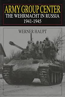 Army Group Center: The Wehrmacht in Russia 1941-1945 (Schiffer Military History)