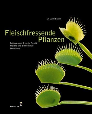 Fleischfressende Pflanzen - Gattungen und Arten im Porträt, Freiland- und Zimmerkultur, Vermehrung