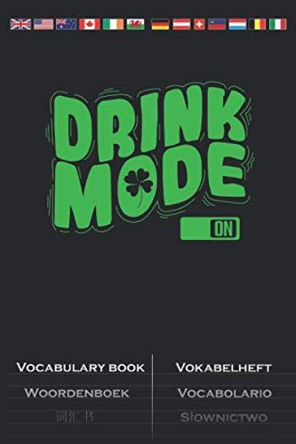 St. Patricks Day Kleeblatt mit Drink Mode On Vokabelheft: Vokabelbuch mit 2 Spalten für alle die Saint Patricks Day feiern