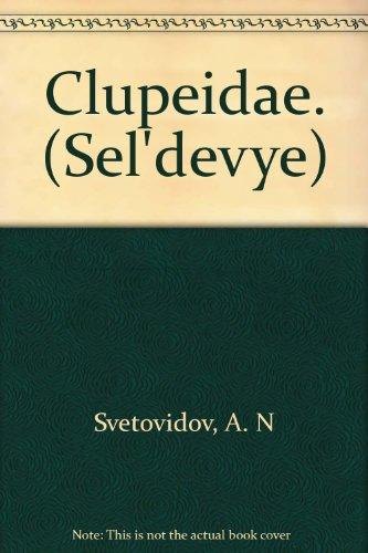 Clupeidae. Fauna of U.S.S.R. Fishes, Vol. II, No. 1