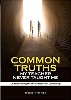 Book cover image for Common Truths My Teacher Never Taught Me