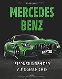 Mercedes-Benz: Sternstunden der Autogeschichte