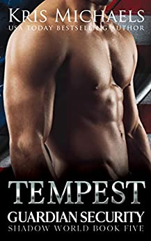 Tempest (Guardian Security Shadow World Book 5) by [Kris Michaels]