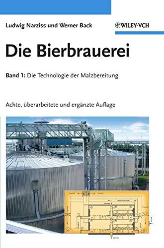Die Bierbrauerei: Band 1: Die Technologie der Malzbereitung (Die Bierbrauerei, 1, Band 1)