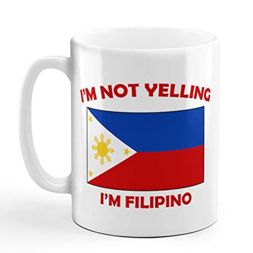 I'M Not Yelling I Am Filipino Philippines Filipinos Ceramic Coffee Tea Mug Cup Holiday Christmas Hanukkah Gift For Men & Women