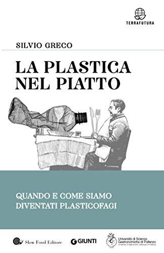 La plastica nel piatto: Quando e come siamo diventati plasticofagi