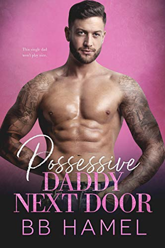 Possessive Daddy Next Door (The Lofthouse Family Book 3)