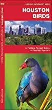 Houston Birds: A Folding Pocket Guide to Familiar Species of the Upper Texas Coast (A Pocket Naturalist Guide)
