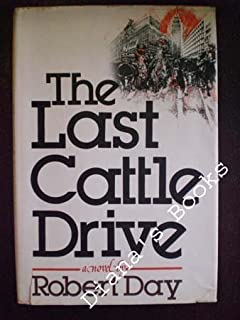 The Last Cattle Drive: A Novel