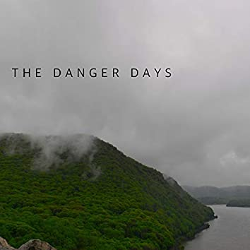 The Danger Days