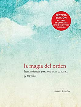 La magia del orden / The Life-Changing Magic of Tidying Up  Spanish Edition