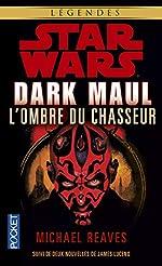 Star Wars - Dark Maul - L'ombre du chasseur T1 de Michael REAVES