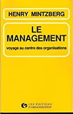 Le management - Voyage au centre des organisations de Mintzberg