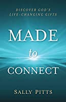 Made to Connect: Discover God's Life-Changing Gifts