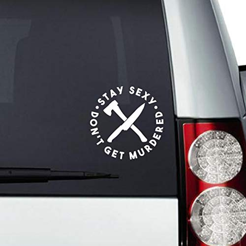 My Favorite Murder - Stay Sexy Don't Get Murdered Decal
