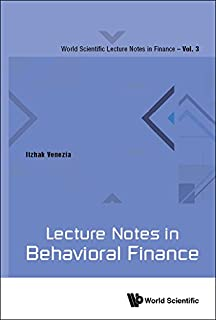 Lecture Notes in Behavioral Finance (World Scientific Lecture Notes in Finance Book 3)