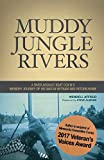 Muddy Jungle Rivers: A river assault boat cox'n's memory journey of his war in Vietnam