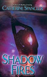 Shadow Fires (Shielder Series, Book 5) : Catherine Spangler