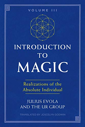 Introduction to Magic, Volume III: Realizations of the Absolute Individual (English Edition)