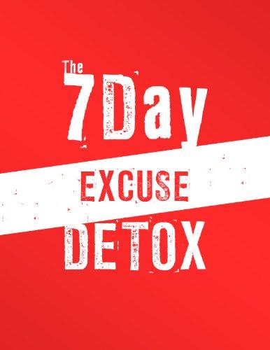 7 Day Excuse Detox!