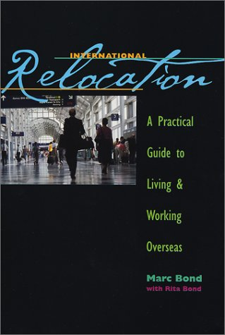 International Relocation: A Practical Guide to Living & Working Overseas: A Practical Guide to Living and Working Overseas (Special Publication S.)