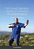 Tai Chi and Qigong for Health: A Framework for Understanding.
