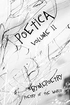 Poetica II: poetry of the world by [By Me Poetry poetry of the world, Susan Llewelyn, Kwinnie Lê, Shefali Dang, Gyanendra Pandey]