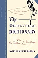 The Disheveled Dictionary: A Curious Caper Through Our Sumptuous Lexicon