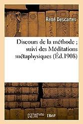 Discours de la méthode suivi des Méditations métaphysiques de René Descartes
