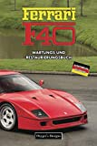 FERRARI F40: WARTUNGS UND RESTAURIERUNGSBUCH (Deutsche Ausgaben)