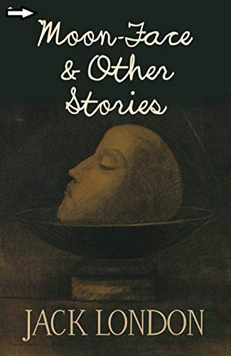 Moon-Face & Other Stories annotated (English Edition)