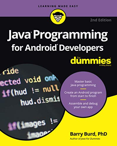 Java Programming for Android Developers For Dummies, 2nd Edition (For Dummies (Computers))