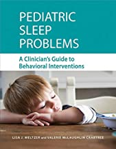 Pediatric Sleep Problems: A Clinician's Guide to Behavioral Interventions best Sleep Disorders Books