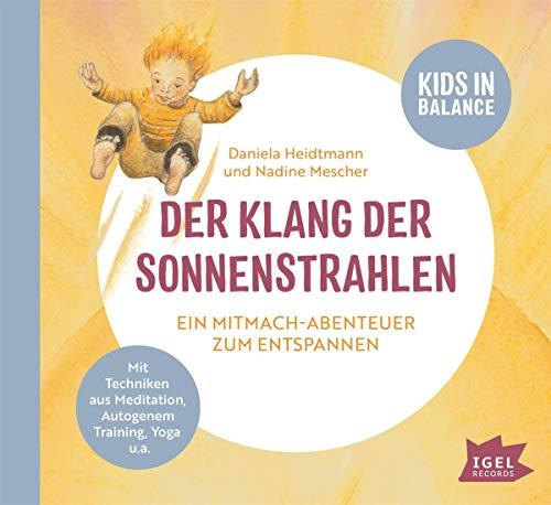 Kids in Balance. Der Klang der Sonnenstrahlen: Ein Mitmach-Abenteuer zum Entspannen