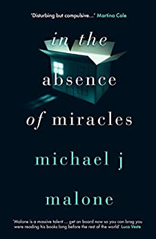 In the Absence of Miracles by [Michael J. Malone]