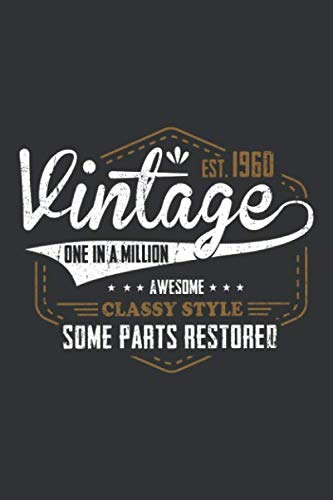 Vintage est. 1960 One in a Million Awesome Classy Style Some Parts Restored: 60th birthday notebook | Birthday gift for 60 year olds Gift for 60th birthday