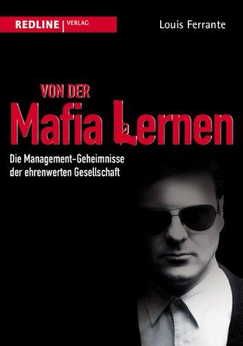 Von der Mafia lernen: Die Management-Geheimnisse der ehrenwerten Gesellschaft