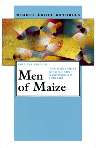 Men of Maize (Pittsburgh Editions of Latin American Literature)