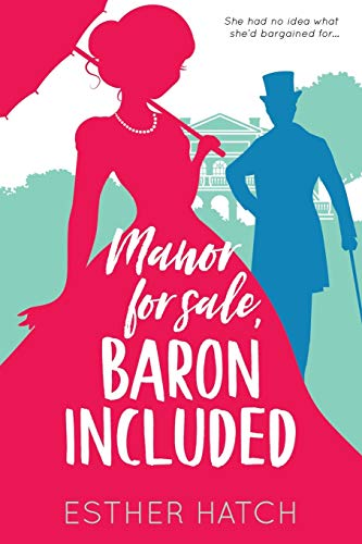 Compare Textbook Prices for Manor for Sale, Baron Included: A Victorian Romance  ISBN 9781736747803 by Hatch, Esther