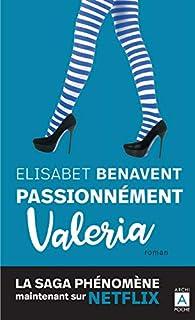 Valeria, tome 4 : Passionnément Valeria par Elísabet Benavent